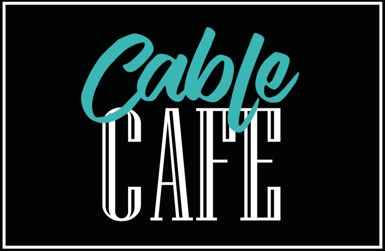 The Cable Cafe